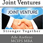Joint Ventures: Stronger Together   Ade Asefeso MCIPS MBA