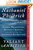 #1: Valiant Ambition: George Washington, Benedict Arnold, and the Fate of the American Revolution