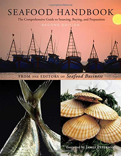 Seafood Handbook: The Comprehensive Guide to Sourcing, Buying and Preparation by The Editors of Seafood Business