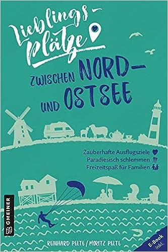 Lieblingsplätze zwischen Nord- und Ostsee (Lieblingsplätze im GMEINER-Verlag)