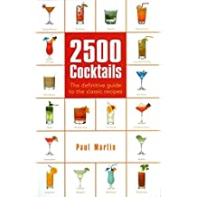2500 Cocktails: The Definitive Guide to the Classic Recipes