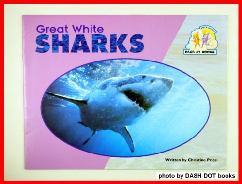 Steck-Vaughn Pair-It Books Emergent Stage 2: Student Reader Great White Sharks, Story Book