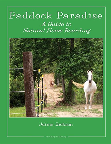 - Paddock Paradise: A Guide to Natural Horse Boarding