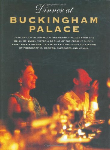 - Dinner at Buckingham Palace by Oliver, Charles (2003) Hardcover