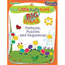The Little Kid's Book of BIG Ideas: Patterns, Puzzles & Sequences