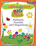 img - for The Little Kid's Book of BIG Ideas: Patterns, Puzzles & Sequences book / textbook / text book