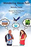 Wondering about Weather Learning Series, Michelle Trostle, 1622085175