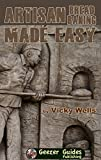 Artisan Bread Baking Made Easy: Make in Your Bread Machine Bake in Your Oven (Victoria House Bakery Secrets Book 4)