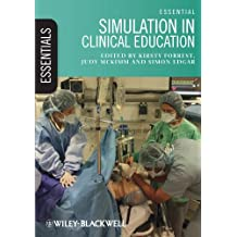 Essential Simulation in Clinical Education (Essentials)