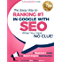 SEO - The Sassy Way to Ranking #1 in Google - when you have NO CLUE!: A Beginner's Guide to Search Engine Optimization (Beginner Internet Marketing Series Book 3)