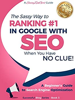 SEO – The Sassy Way to Ranking #1 in Google