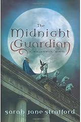 The Midnight Guardian: A Millennial Novel Hardcover