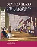 img - for Stained glass and the Victorian Gothic revival (Studies in Design MUP) book / textbook / text book