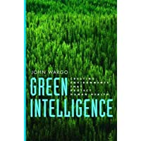 Green Intelligence – Creating Environments That Protect Human Health