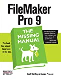 FileMaker Pro 9: The Missing Manual, Geoff Coffey, Susan Prosser, 0596514131