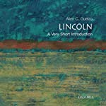 Lincoln: A Very Short Introduction  | Allen C. Guelzo