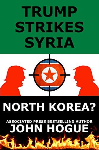 Trump Strikes Syria: and Korea?