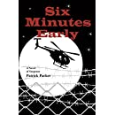 Six Minutes Early: A Max Kenworth Suspense Thriller