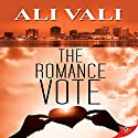 The Romance Vote Audiobook by Ali Vali Narrated by Lori Prince
