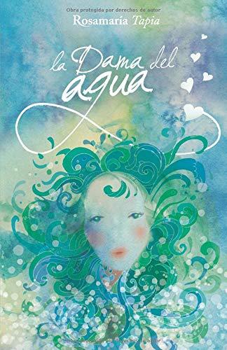La Dama del Agua (Amor a destiempo)  [Tapia, Rosamaria] (Tapa Blanda)