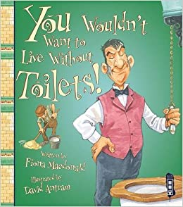 Book Toilets! (You Wouldn't Want to Live Without) by MacDonald, Fiona (2015)