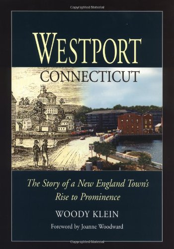 Westport, Connecticut: The Story of a New England Town's Rise to Prominence