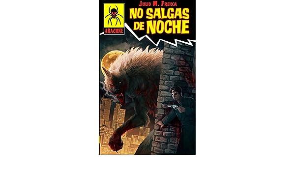 Amazon.com: No salgas de noche (Spanish Edition) eBook: Julio M. Freixa, Za Akranoia: Kindle Store