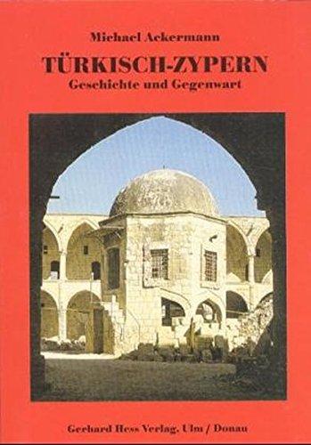 Türkisch-Zypern: Geschichte und Gegenwart