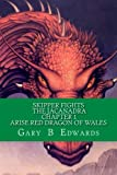 Skipper Fights the Jacanadra Chapter 1 Arise Red Dragon of WALES, Gary Edwards, 1495285162