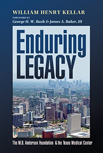 Enduring Legacy: The M. D. Anderson Foundation and the Texas Medical (Bush Bib)