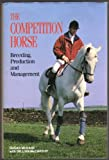 The Competition Horse, Susan McBane and Gillian McCarthy, 0876058314