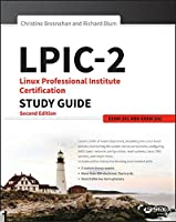 LPIC-2: Linux Professional Institute Certification Study Guide: Exam 201 and Exam 202, 2nd Edition Front Cover