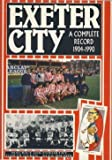 Exeter City: A Complete Record, 1904-1990: A Complete Record, 1904-90