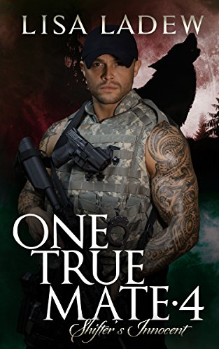 One True Mate 4: Shifter's Innocent by [Ladew, Lisa]
