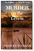 Murder on the Levels: An Exham on Sea Mystery: Book Two (The Exham on Sea Mysteries) (Volume 2)