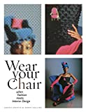 Wear Your Chair: When Fashion Meets Interior Design