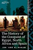 The History of the Conquest of Egypt, North Africa and Spain, Ibn 'Abd Al-Hakam, 1616404353
