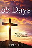 55 Days: Memoirs of Life in God's Hands