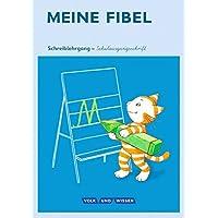 Meine Fibel - Aktuelle Ausgabe: 1. Schuljahr - Schreiblehrgang in Schulausgangsschrift