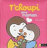 T'choupi aime maman