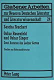 Oskar Rosenfeld und Oskar Singer : zwei Autoren des Lodzer Gettos ; Studien zur Holocaustliteratur by Sascha Feuchert front cover