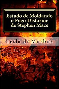 Estudo de Moldando o Fogo Disforme de Stephen Mace: Destilação da Quintessência Mágica