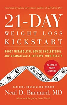 21-Day Weight Loss Kickstart: Boost Metabolism, Lower Cholesterol, and Dramatically Improve Your Health by [Barnard, Neal D]