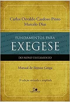 Fundamentos Para Exegese Do Nt - 2ª Ed : Manual De Sintaxe Grega