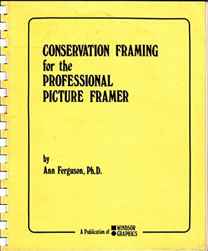 Conservation framing for the professional picture framer