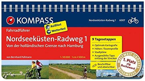Nordseeküsten-Radweg 1 - Von der holländischen Grenze nach Hamburg: Fahrradführer mit Routenkarten im optimalen Maßstab. (KOMPASS-Fahrradführer, Band 6007)