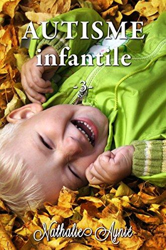 Autisme Infantile (3) (Autisme Infantile (Archives)) (French Edition)