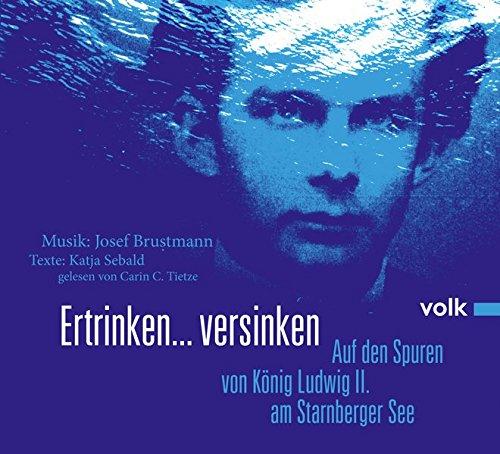 Ertrinken ... versinken: Auf den Spuren von König Ludwig II. am Starnberger See