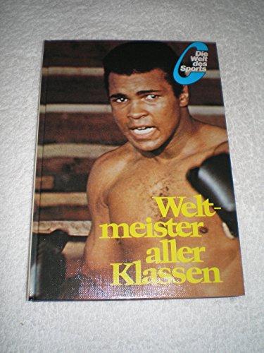 Weltmeister aller Klassen (Die Welt des Sports) (German Edition)