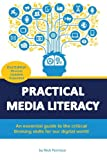 img - for Practical Media Literacy: An essential guide to the critical thinking skills for our digital world book / textbook / text book